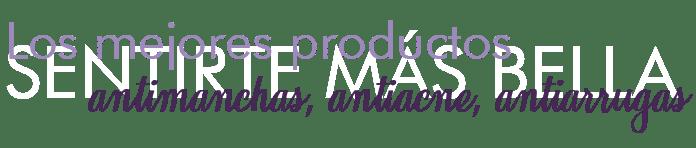 los mejores productos antimanchas, antiacné, antiarrugas